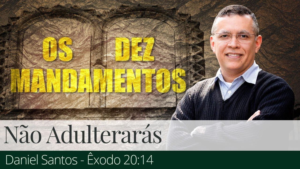 Não Adulterarás - Daniel Santos