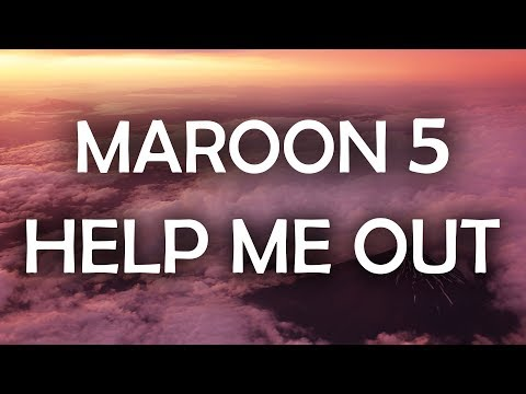 Maroon 5, Julia Michaels - Help Me Out (Lyrics / Lyric Video) MP3