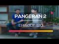 Pangeran 2   Episode 120