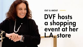 Out & About - DVF hosts a shopping event at her L.A. store