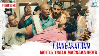 Motta Thala Machaanukku Video Song Thangaratham
