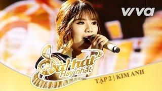 Không Như Ai Đâu - Kim Anh | Tập 2 | Sing My Song - Bài Hát Hay Nhất 2016 [Official]