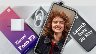 Xiaomi Poco F2 Officially Launching On 28 May 2019 | Poco F2 - Price, Specifications, Unboxing