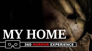 MY HOME VR ( 360 Horror Experience )