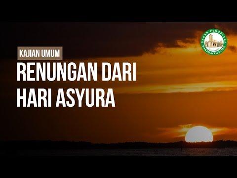 Renungan Dari Hari Asyura - Ustadz Ahmad Zainuddin Al-Banjary