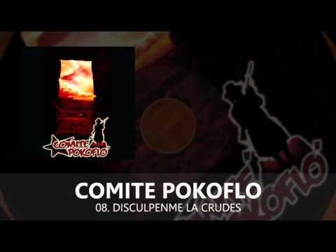 Disculpenme la Crudes - Comite Pokoflo