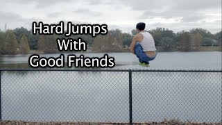 Hard Jumps with Good Friends - Rilla Hops - Parkour | Freerunning