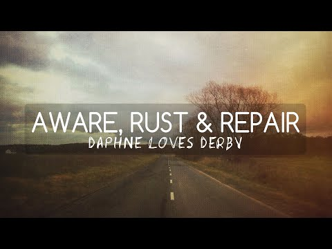 Daphne Loves Derby - Aware Rust And Repair