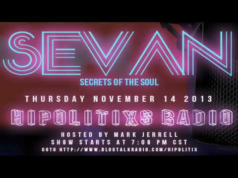 The Secrets of The Soul - Sevan Bomar - Hipolitix Radio - 11-14-13