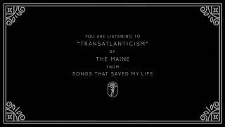 The Maine - Transatlanticism (Visual)