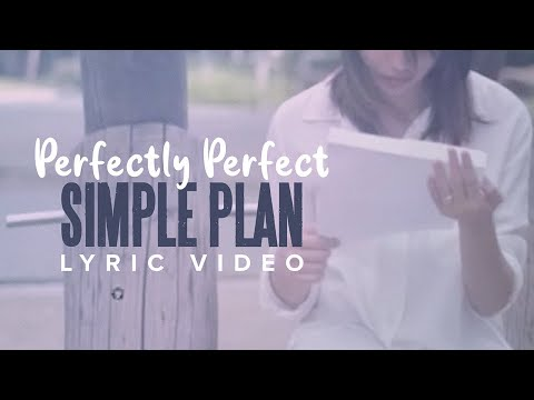 Simple Plan - Perfectly Perfect (Lyric Video)