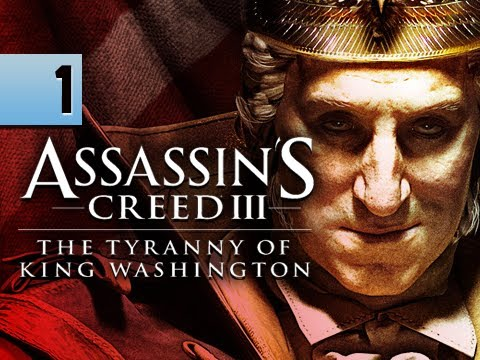 Assassin's Creed 3 Walkthrough - Part 1 Tyranny of King Washington DLC AC3 Gameplay