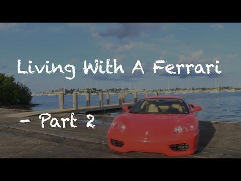 Owning A Ferrari - Video Log Part 2