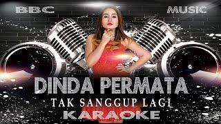 DINDA PERMATA - TAK SANGGUP LAGI (KARAOKE LYRIC TANPA VOCAL) REMIX VERSION / BBC MUSIC
