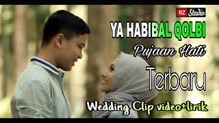 Download Lagu YA HABIBAL QOLBI Cengkok terbaru Lirik Arab | Latin, cover wedding klip video Gratis STAFABAND