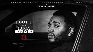 Kevin Gates - I Got U [Official Audio]