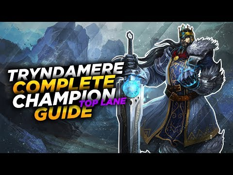 Tryndamere: THE BARBARIAN KING - League of Legends Champion Guide [SEASON 7]