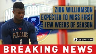 Pelicans' Zion Williamson expected to miss first few weeks of season, per report | CBS Sports HQ