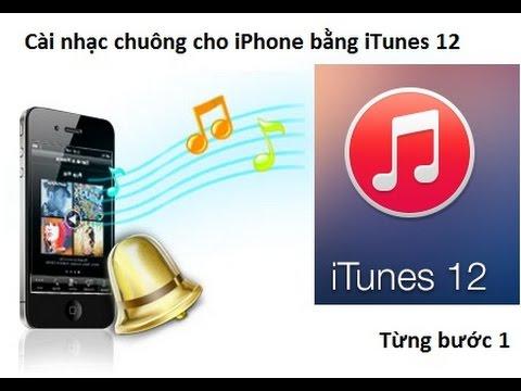 Hướng Dẫn Cài Nhạc Chuông Cho Iphone Bằng Itunes 12 Mới Nhất video