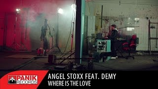 Angel Stoxx feat. Demy - Where Is The Love | Official Music Video HQ