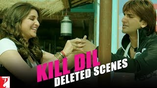 Deleted Scenes: Kill Dil | Series 5 | Ranveer Singh | Parineeti Chopra