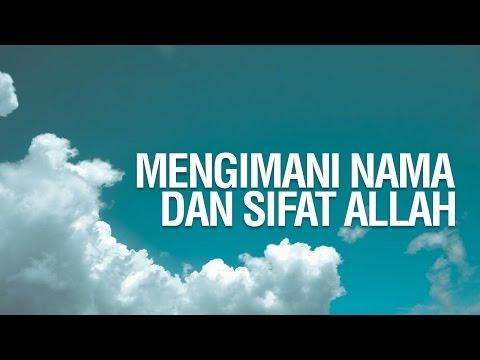Mengimani Nama - Nama dan Sifat-Sifat Allah #1 - Ustadz Khairullah Anwar Luthfi