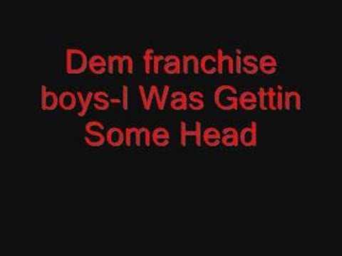 Dem Franchise Boys-I Was Gettin Some Head