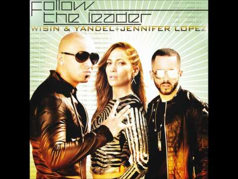 Follow The Leader(album Version)- Wisin & Yandel + Jennifer Lopez video