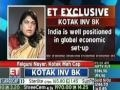 India is well positioned in global economic set-up: Kotak Ca