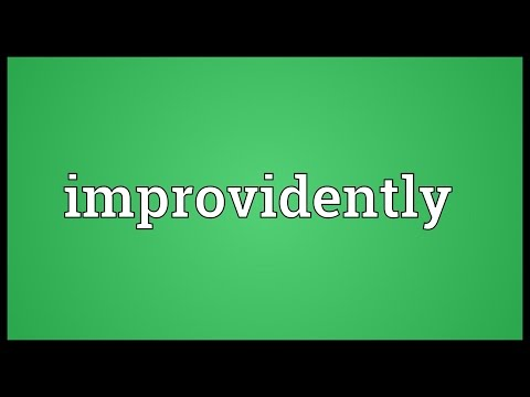 Header of improvidently