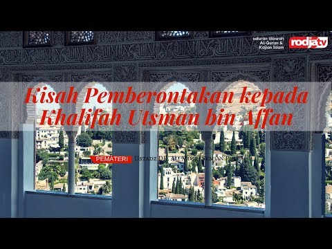 Kronologis Pemberontakan Kepada Khalifah Utsman bin Affan (Ustadz Dr.Ali Musri Semjan Putra,MA.)