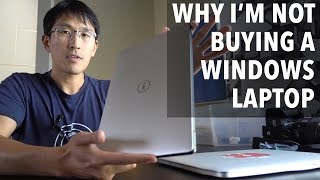 Why I'm not buying a Windows laptop (Dell XPS 13 vs Macbook Pro)
