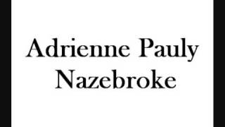 Watch Adrienne Pauly Nazebroke video