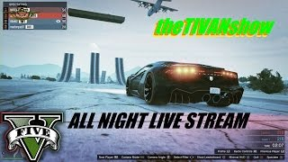 GTA 5 - ALL NIGHT LETS PLAY - EPIC FUN - EPIC RACES - PS4