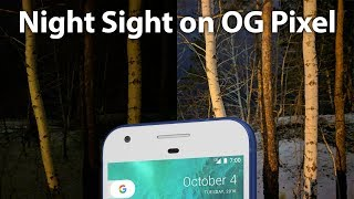 Night Sight mode on OG Pixel (2016) overview + OnePlus 6 comparison