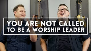 You are not called to be a worship leader // A conversation with Chris Sligh