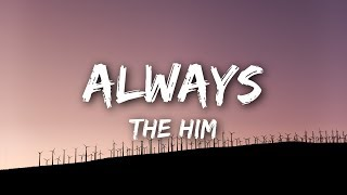 The Him Always Audio