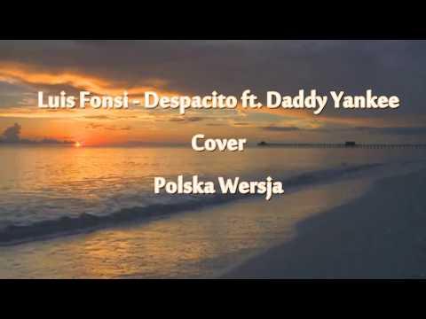 Despacito (Powoli) Polska Wersja