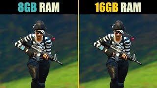 Fortnite 8GB RAM vs. 16GB RAM
