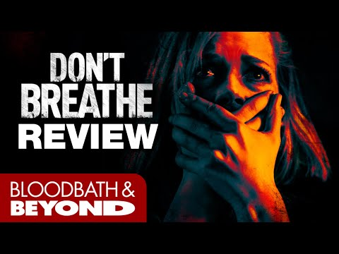 Don't Breathe (2016) - Horror Movie Review