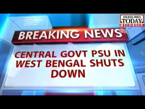 Central Govt PSU in West Bengal Shuts Down After Vandalism