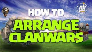 HOW TO ARRANGE CLANWARS LIKE A PRO
