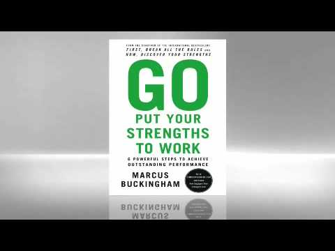 Marcus Buckingham: Go Put Your Strengths to Work