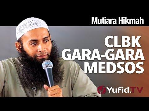 Mutiara Hikmah: CLBK Gara-gara Medsos - Ustadz Syafiq Reza Basalamah, MA.