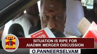The Situation is ripe for AIADMK merger discussion - O Panneerselvam | Thanthi TV