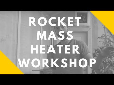 Rocket Mass Heater Workshop
