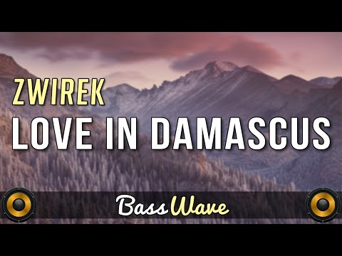 Zwirek - Love In Damascus [BassBoosted]