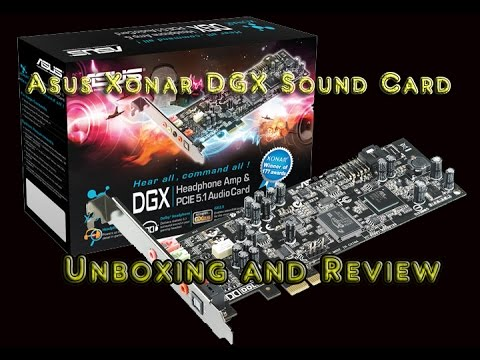 Asus Xonar DGX Sound Card Unboxing and Review