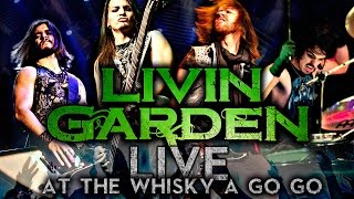 LIVIN GARDEN - Live At The Whisky A Go Go - Los Angeles, CA