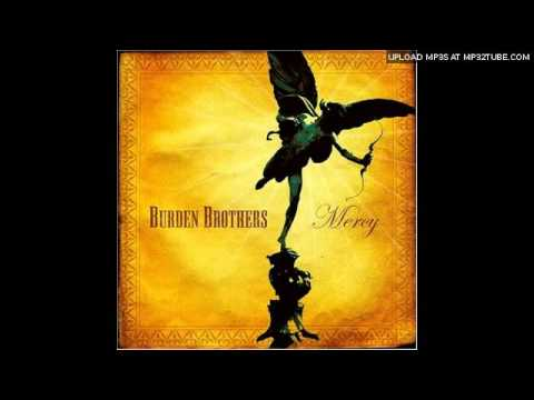 Burden Brothers - Goodnight From Chicago